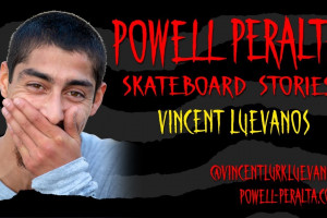 Vincent Luevanos - Powell Peralta Skateboard Stories
