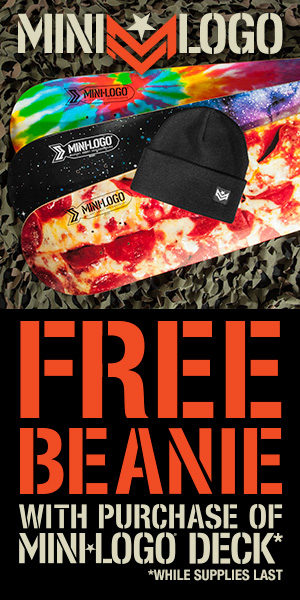 Buy a Mini Logo Deck and get a Beanie FREE
