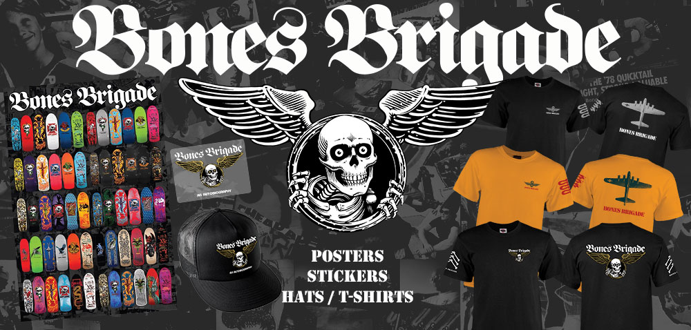 Bones Brigade Posters, Stickers, Hats and Shirts