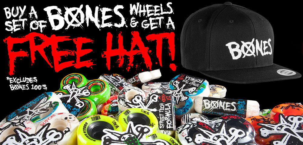 Buy a set of BONES WHEELS and get a free hat