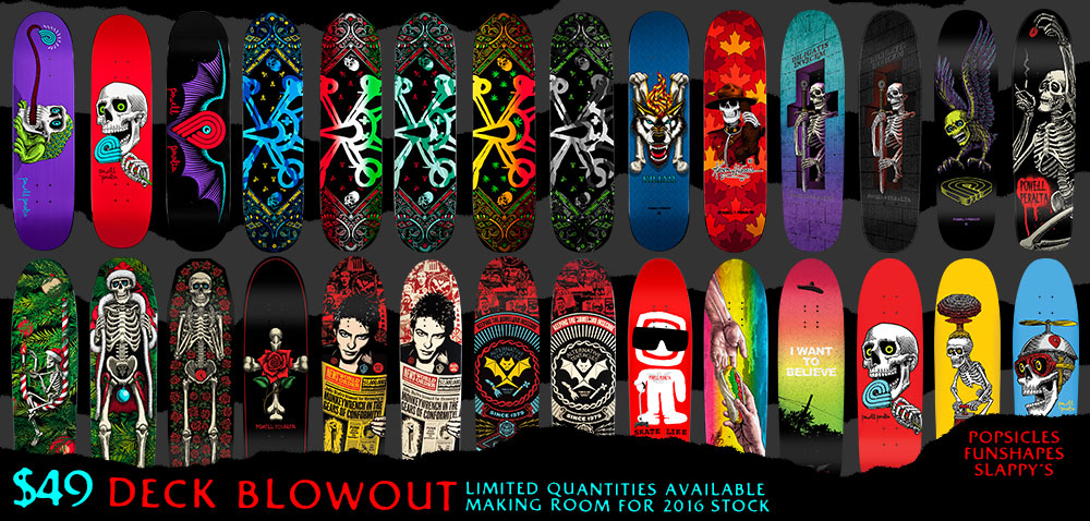 Powell Peralta Deck Blowout!